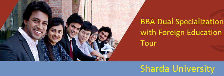 BBA Dual Specialization with Foreign Education Tour admission at Sharda University