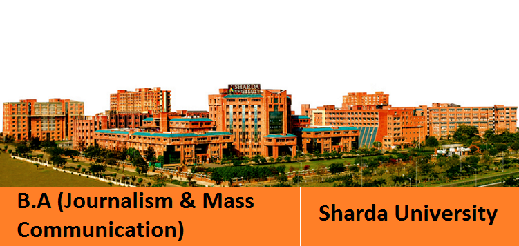B.A (Journalism & Mass Communication) admission at Sharda University