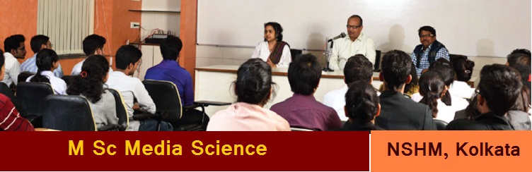 M Sc Media Science Admission at NSHM Kolkata
