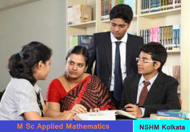 M Sc Applied Mathematics Admission at NSHM Kolkata