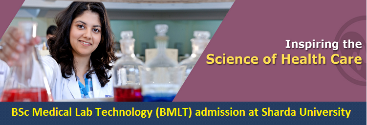 BSc Medical Lab Technology admission at Sharda University