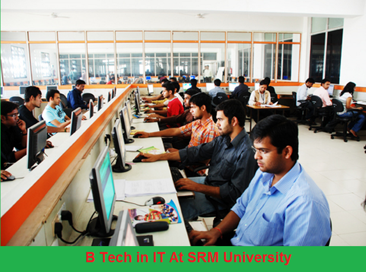 B Tech in Information Technology Engineering admission at SRM University