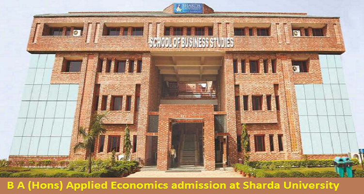 B A (Hons) Applied Economics admission at Sharda University