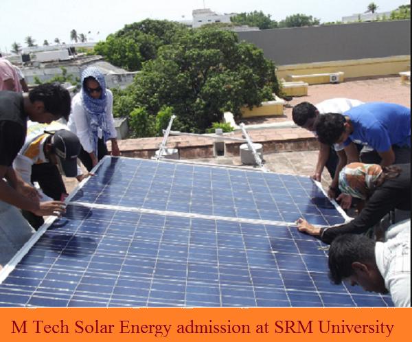 M Tech Solar Energy admission at SRM University