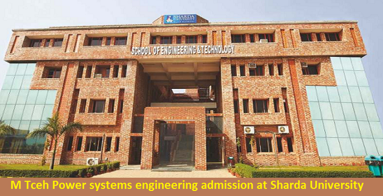 M Tceh Power systems engineering admission at Sharda University
