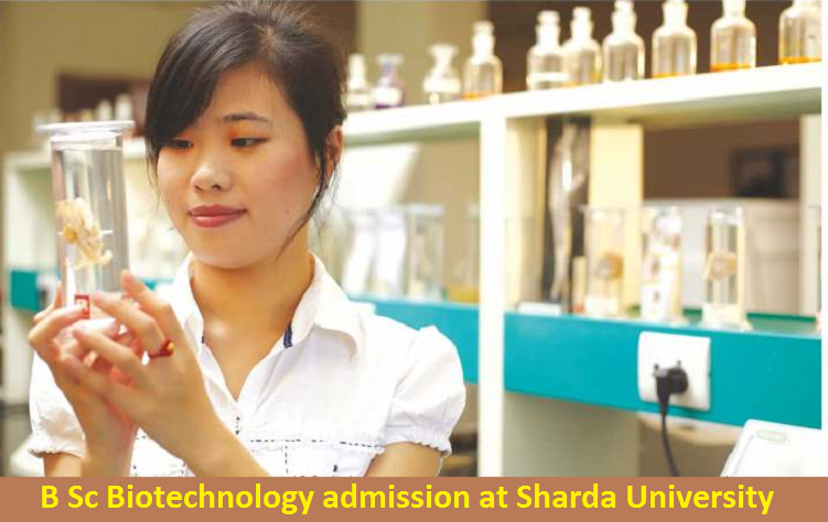 B Sc Biotechnology admission at Sharda University