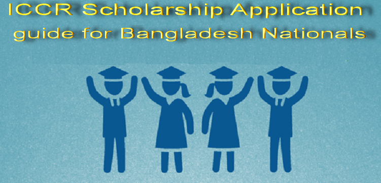 ICCR Scholarship Application Guide for Bangladesh Nationals