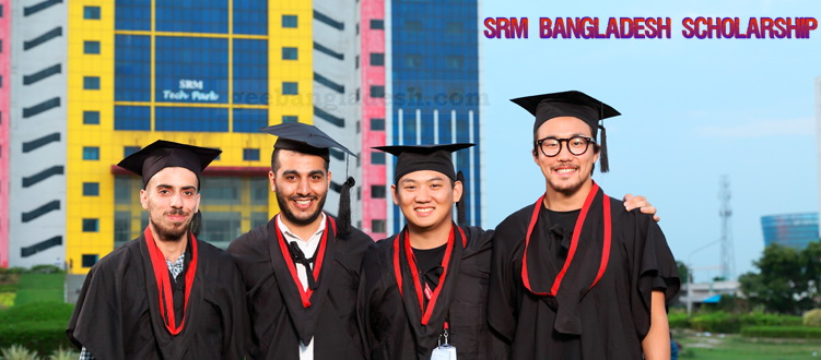 SRM Bangladesh Scholarship upholds up to 50 percent