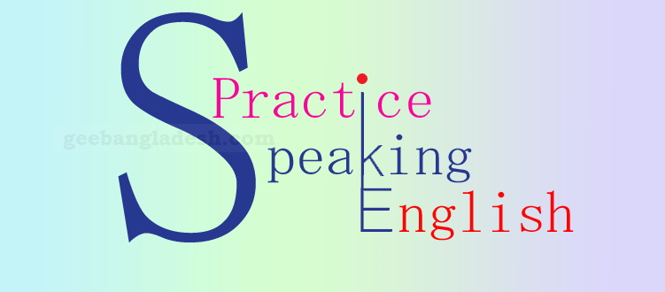 Practice Speaking English at GEE Bangladesh