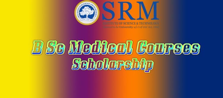 B Sc Medical Courses Admission at SRM