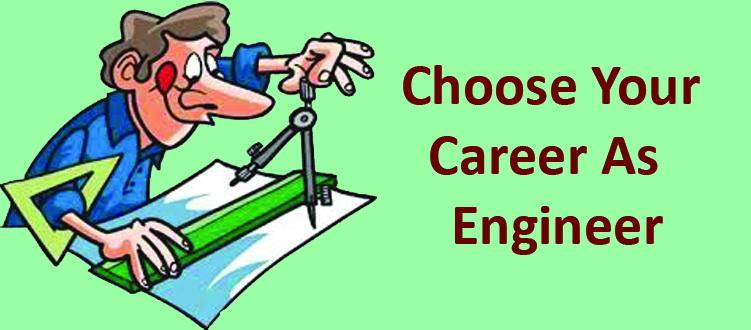 Choose Your Career as Engineer