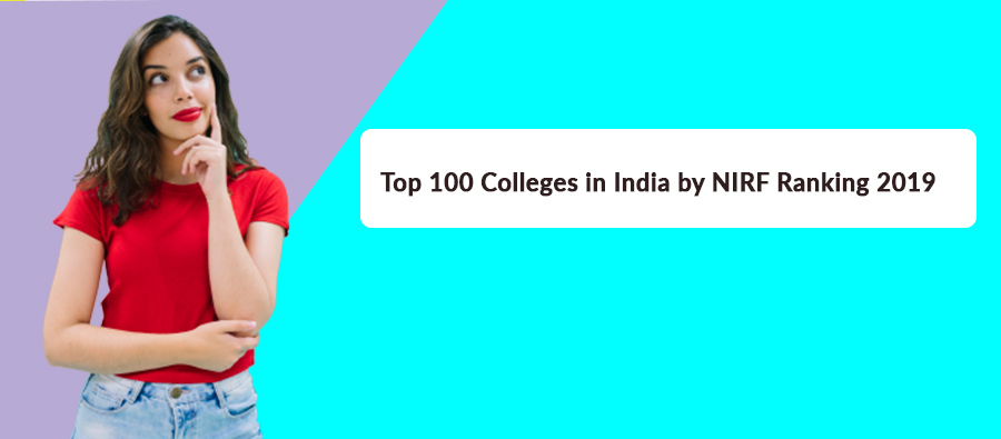 Top 100 Colleges in India by NIRF Ranking 2019