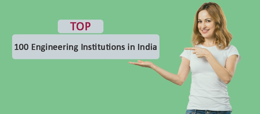 Top 100 Engineering Institutions in India by NIRF Ranking 2019